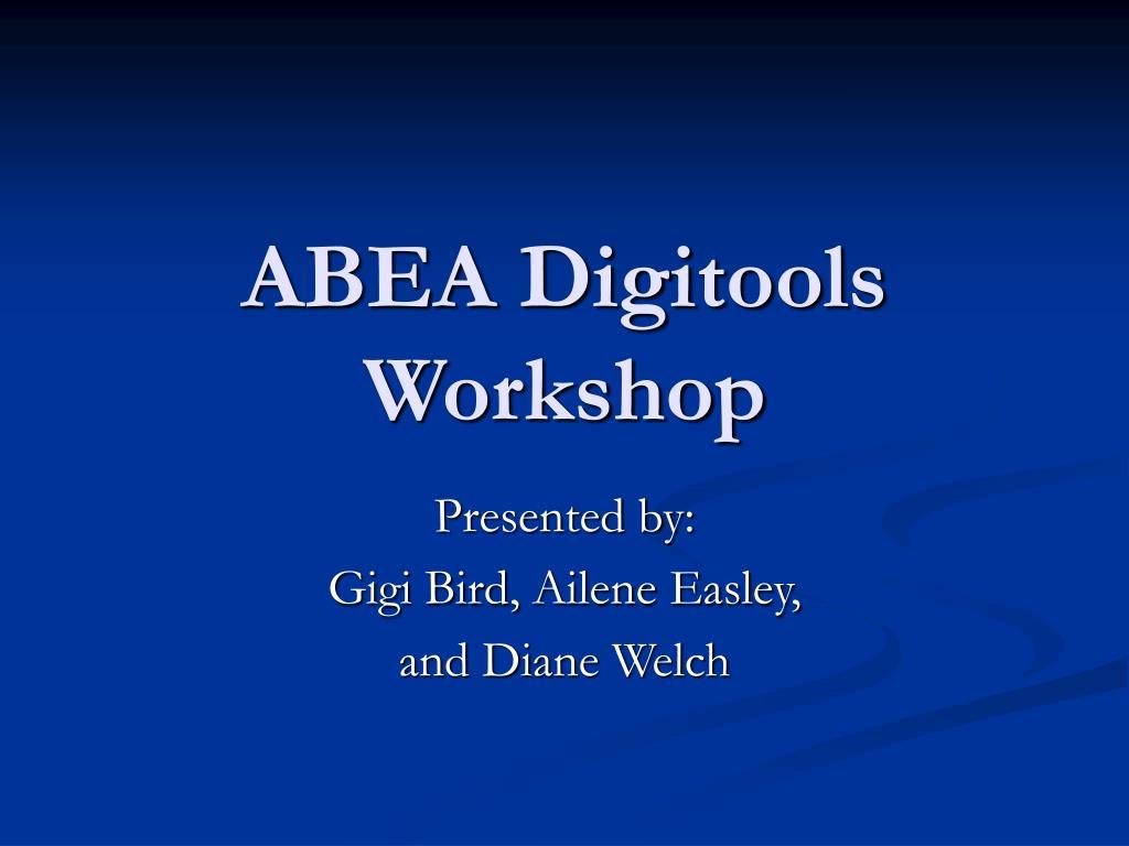 abea digitools workshop l.