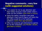 negative comments very few with suggested solutions