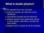 what is studio physics
