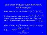 each event produces a jef distribution not discrete jets