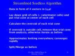 streamlined seedless algorithm