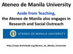 aside from teaching the ateneo de manila also engages in research and social outreach