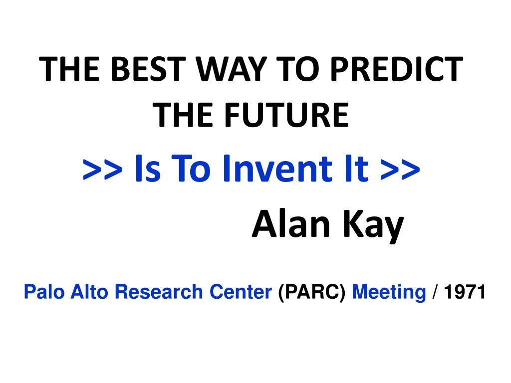 >> Is To Invent It >>