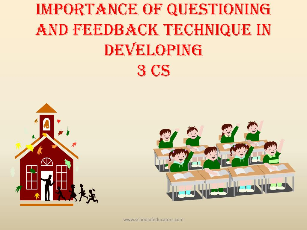 importance of questioning and feedback technique in developing 3 cs l.