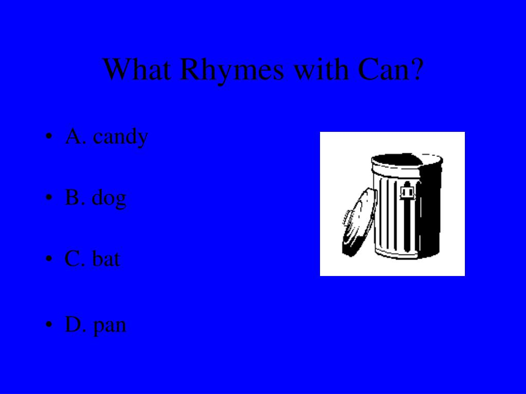 What Rhymes with Can?