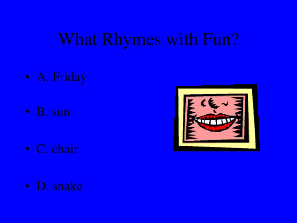 What Rhymes with Fun?