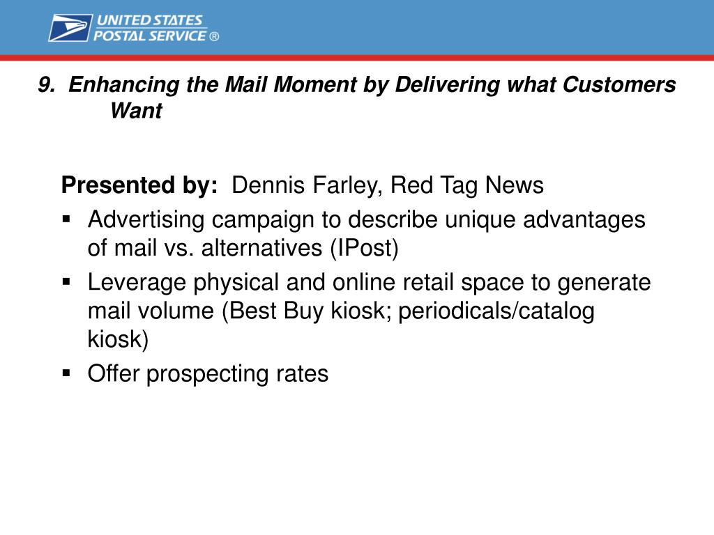 9.  Enhancing the Mail Moment by Delivering what Customers 	Want