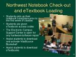 northwest notebook check out and etextbook loading