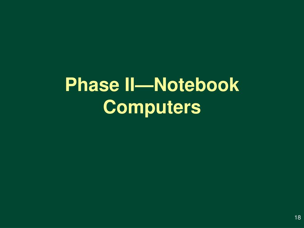 Phase II—Notebook Computers