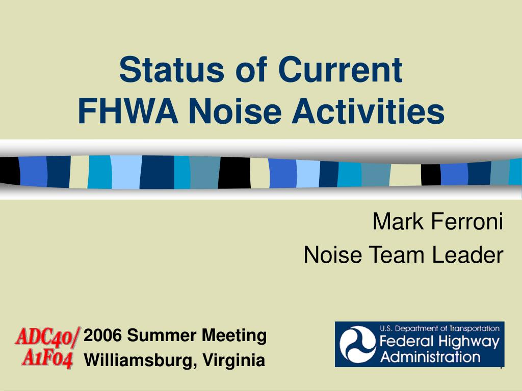 status of current fhwa noise activities l.