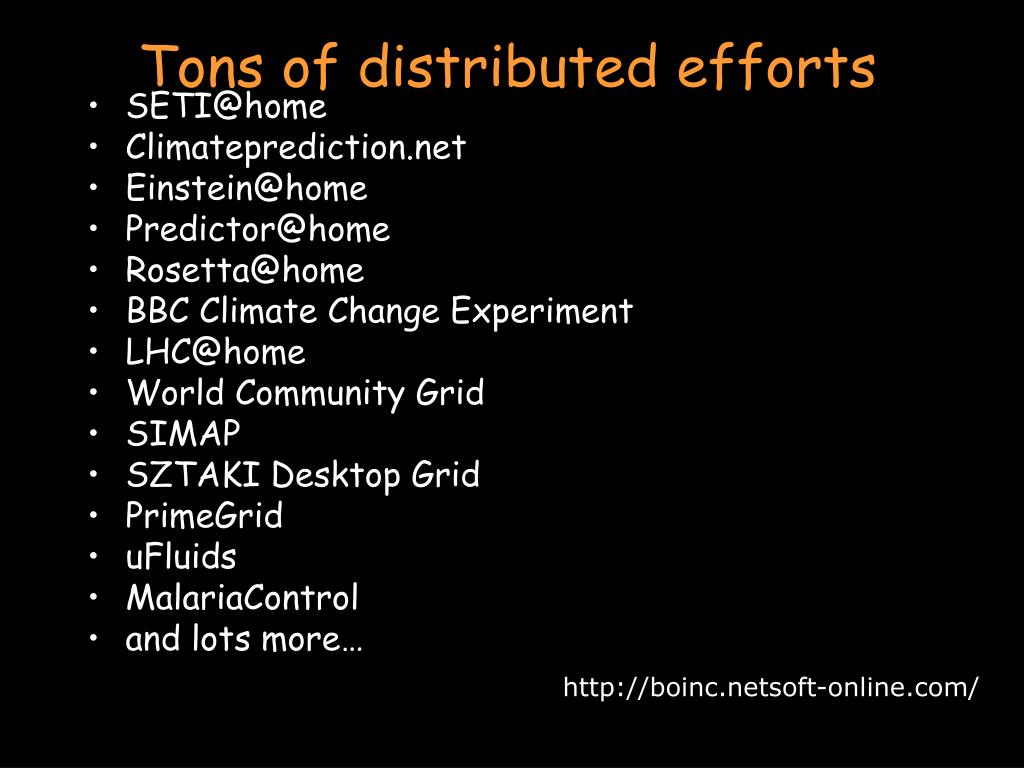 Tons of distributed efforts