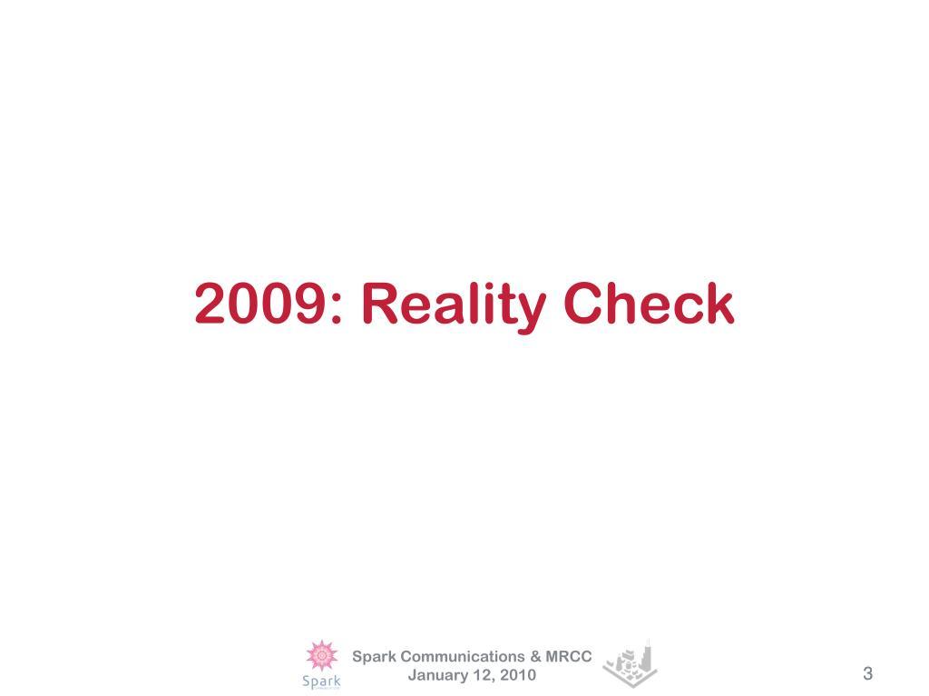 2009: Reality Check