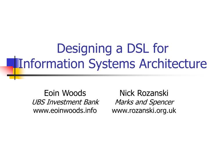 designing a dsl for information systems architecture n.