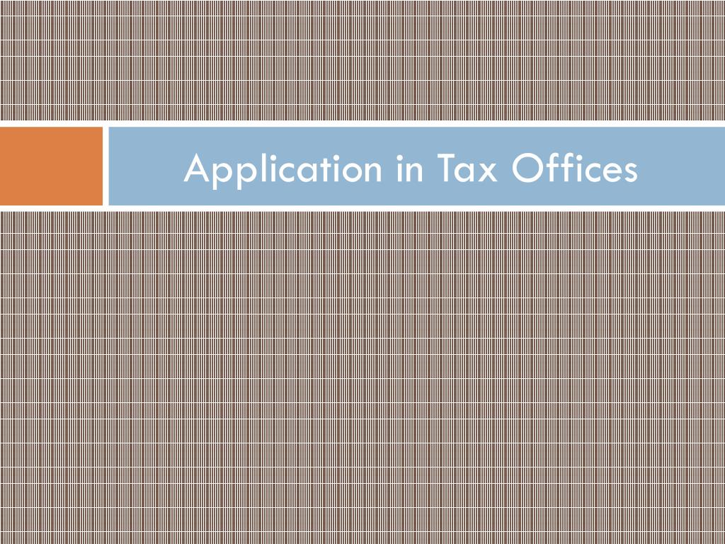 Application in Tax Offices