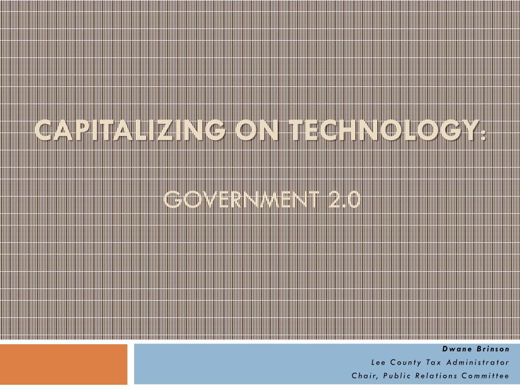 Capitalizing on TECHNOLOGY