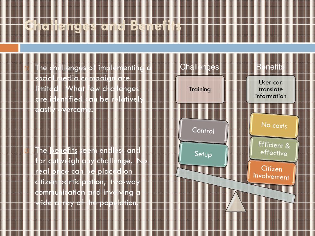 Challenges and Benefits