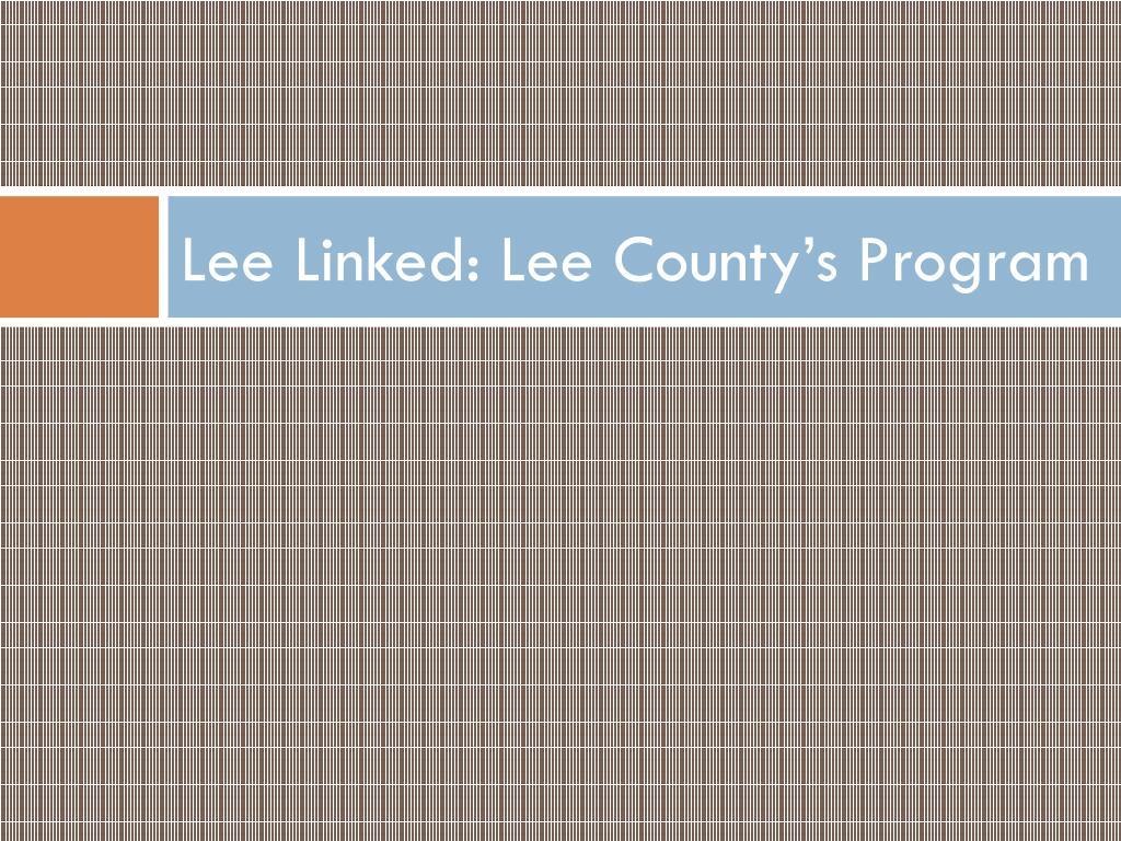 Lee Linked: Lee County's Program