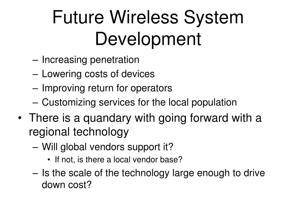 Future Wireless System Development