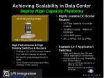 achieving scalability in data center deploy high capacity platforms