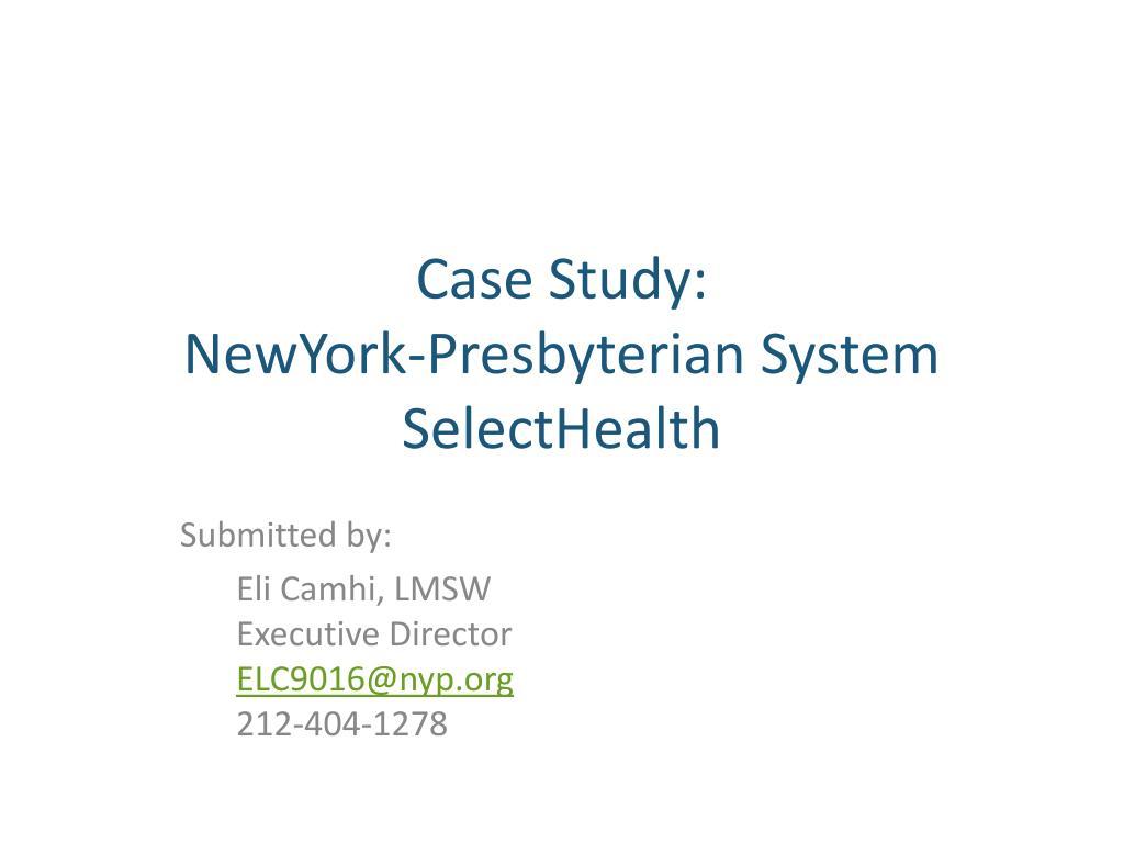 case study newyork presbyterian system selecthealth l.