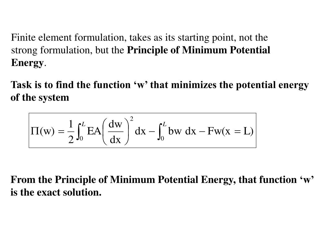 Finite element formulation, takes as its starting point, not the strong formulation, but the