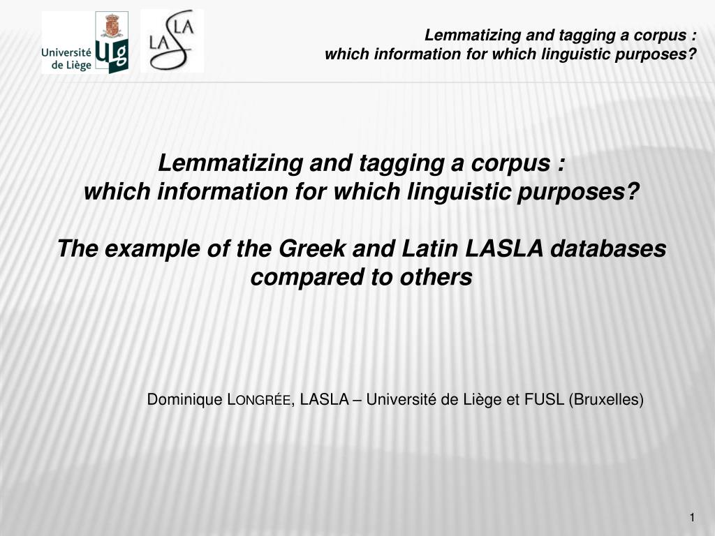 lemmatizing and tagging a corpus which information for which linguistic purposes l.