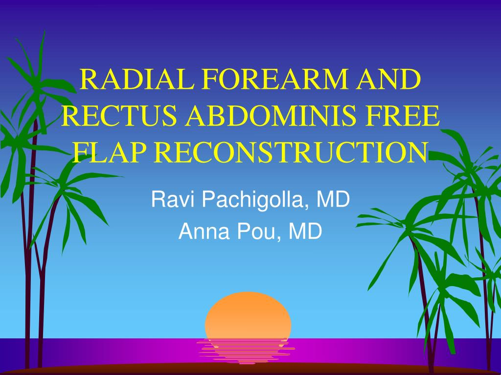 radial forearm and rectus abdominis free flap reconstruction l.