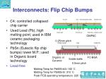 interconnects flip chip bumps