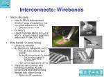 interconnects wirebonds