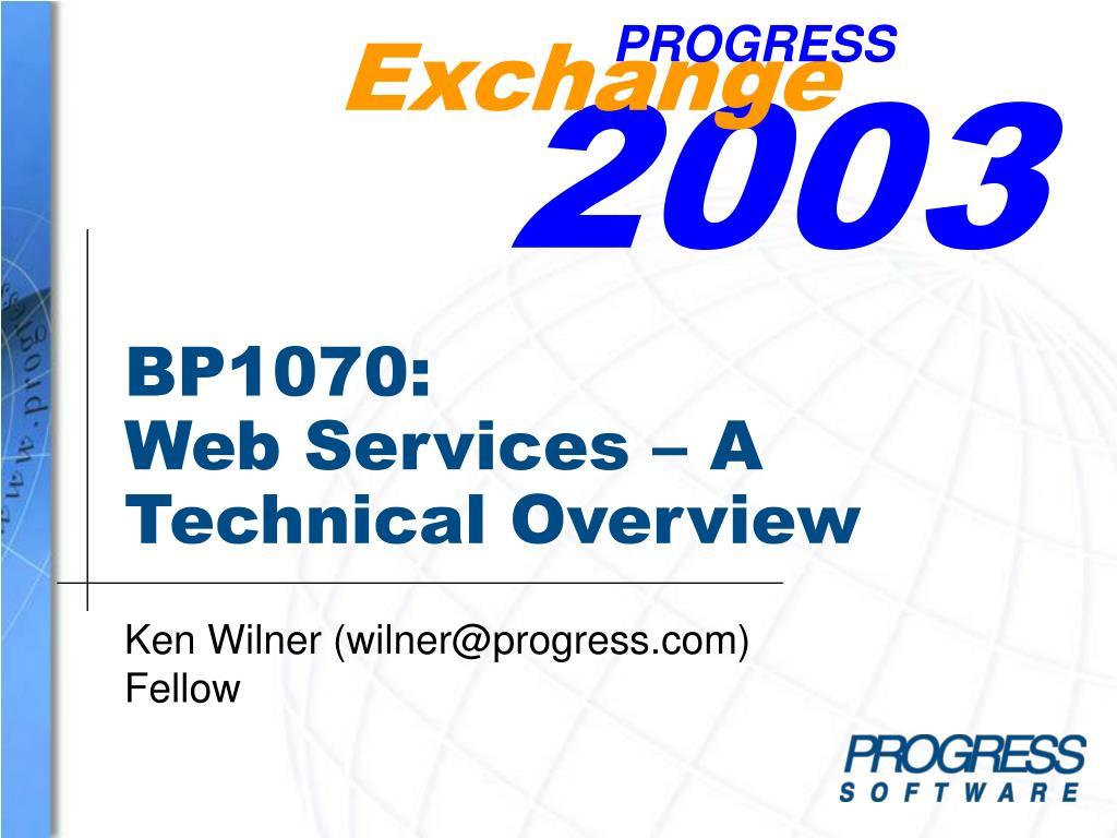 bp1070 web services a technical overview l.