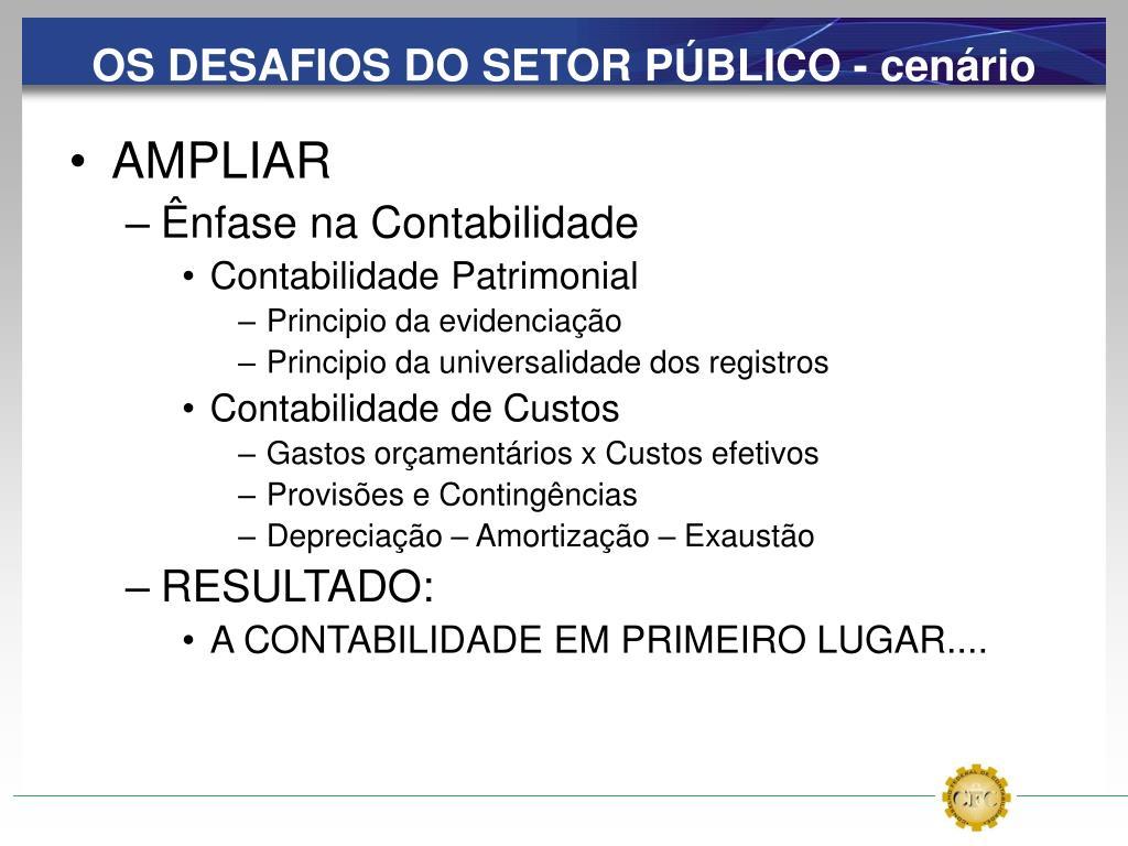 OS DESAFIOS DO SETOR PÚBLICO - cenário