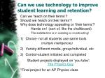 can we use technology to improve student learning and retention