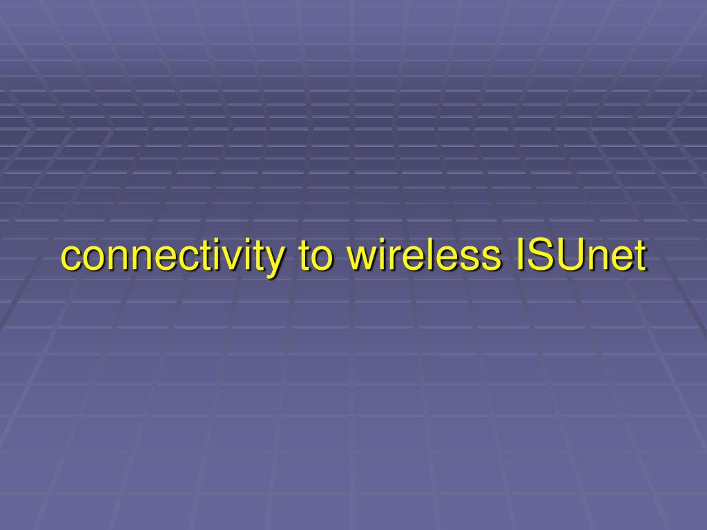 connectivity to wireless ISUnet