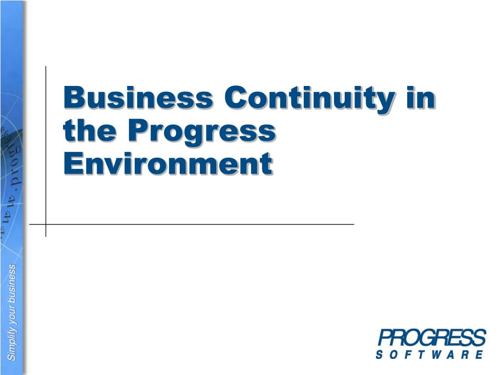 Business Continuity in the Progress Environment