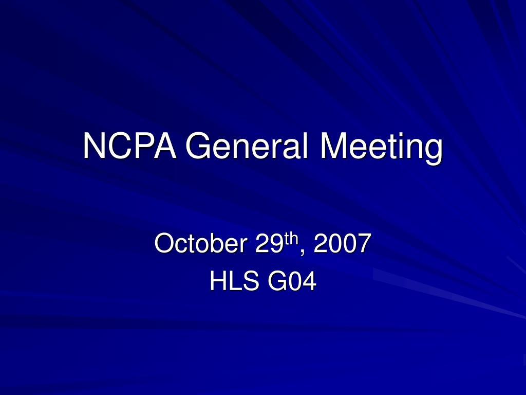 ncpa general meeting l.
