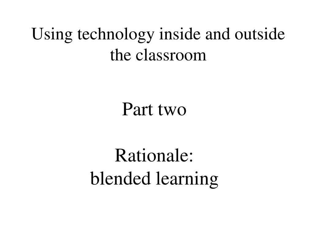 part two rationale blended learning l.