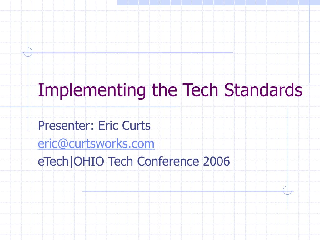 implementing the tech standards l.