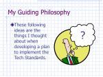 my guiding philosophy