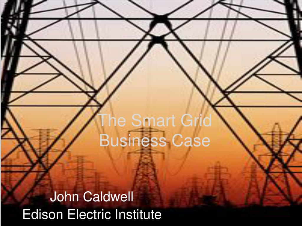 The Smart Grid Business Case