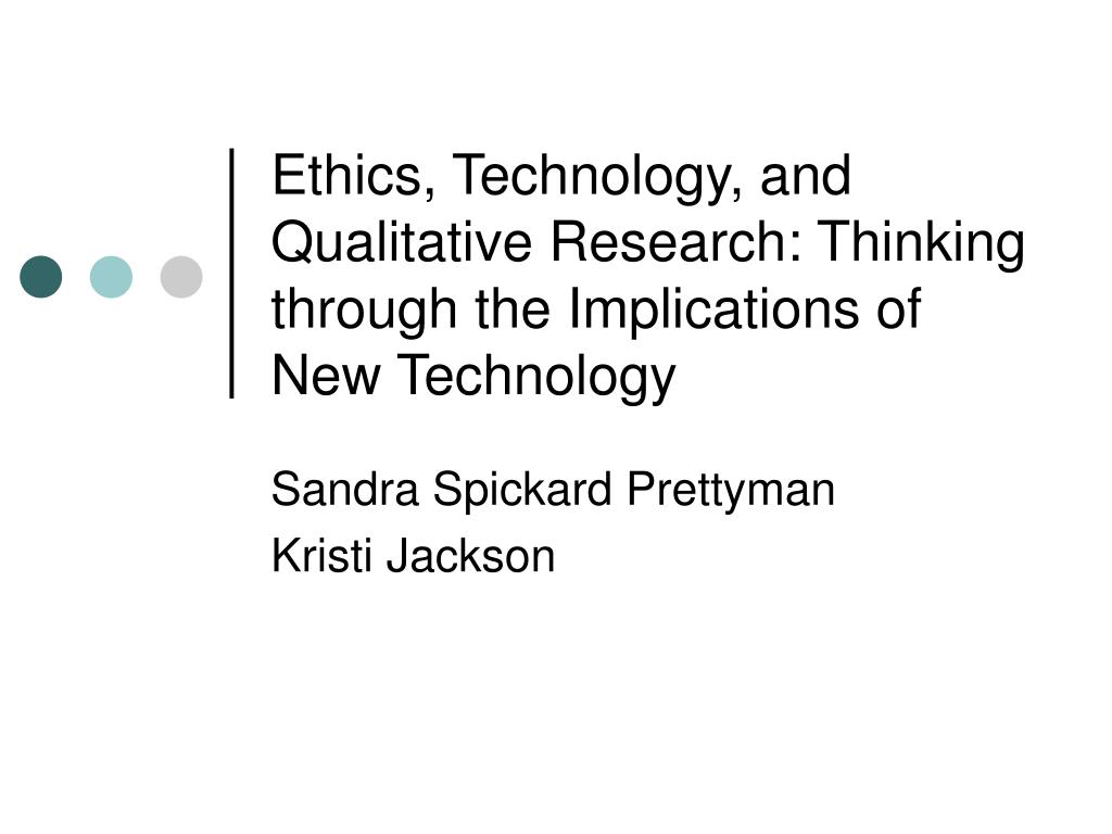 ethics technology and qualitative research thinking through the implications of new technology l.