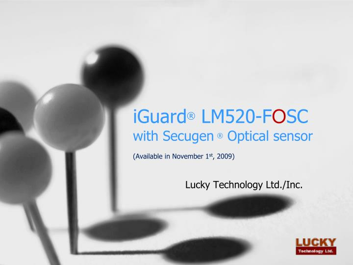 Iguard lm520 f o sc with secugen optical sensor available in november 1 st 2009