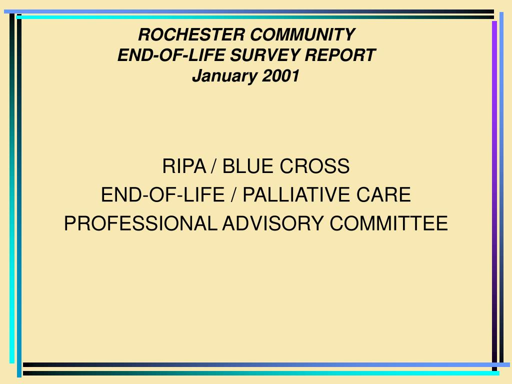 rochester community end of life survey report january 2001 l.
