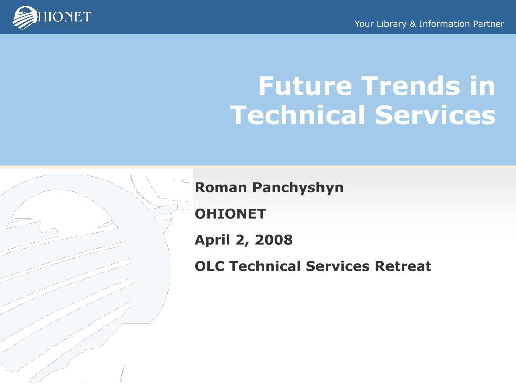 future trends in technical services l.