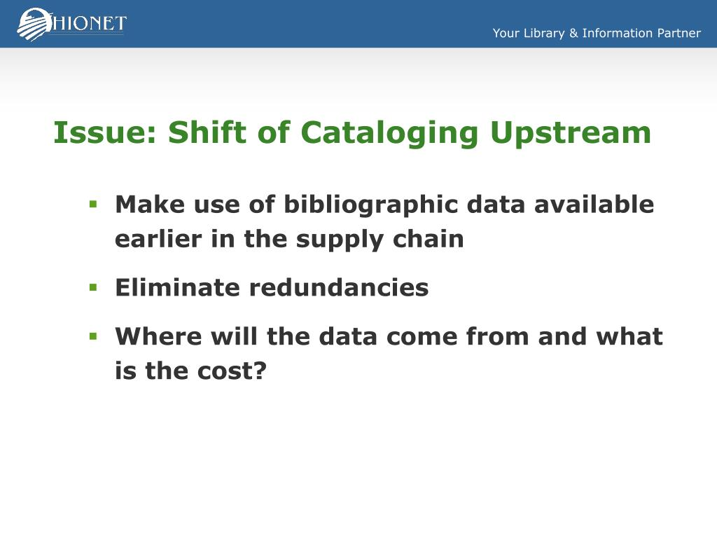 Issue: Shift of Cataloging Upstream