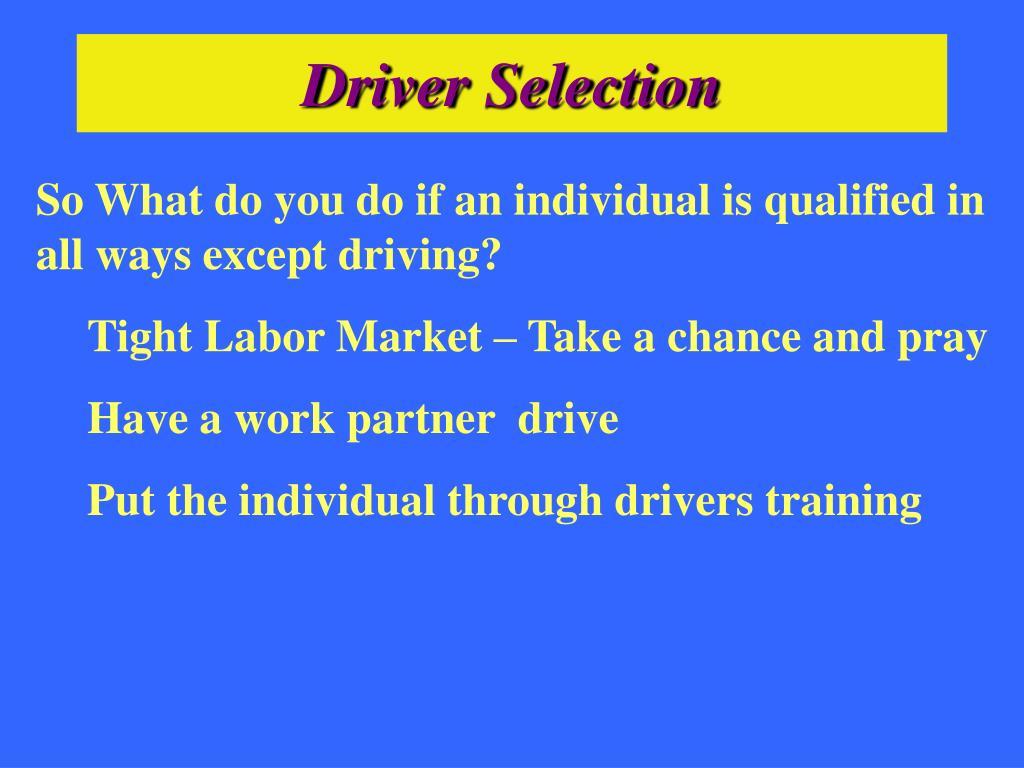 Driver Selection