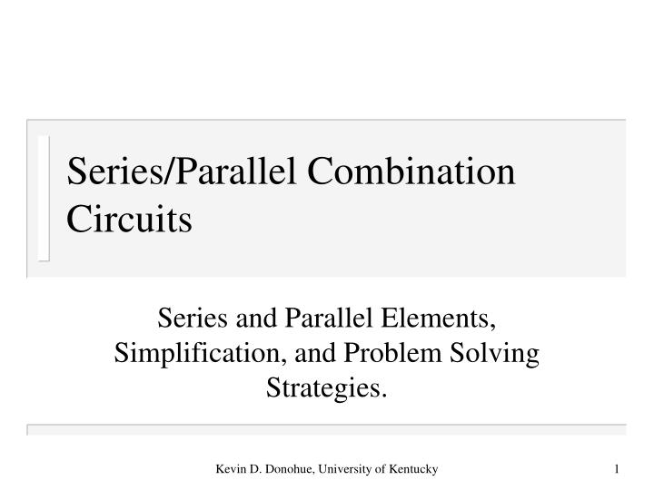 Series parallel combination circuits