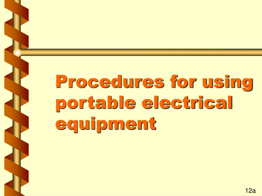 Procedures for using portable electrical equipment