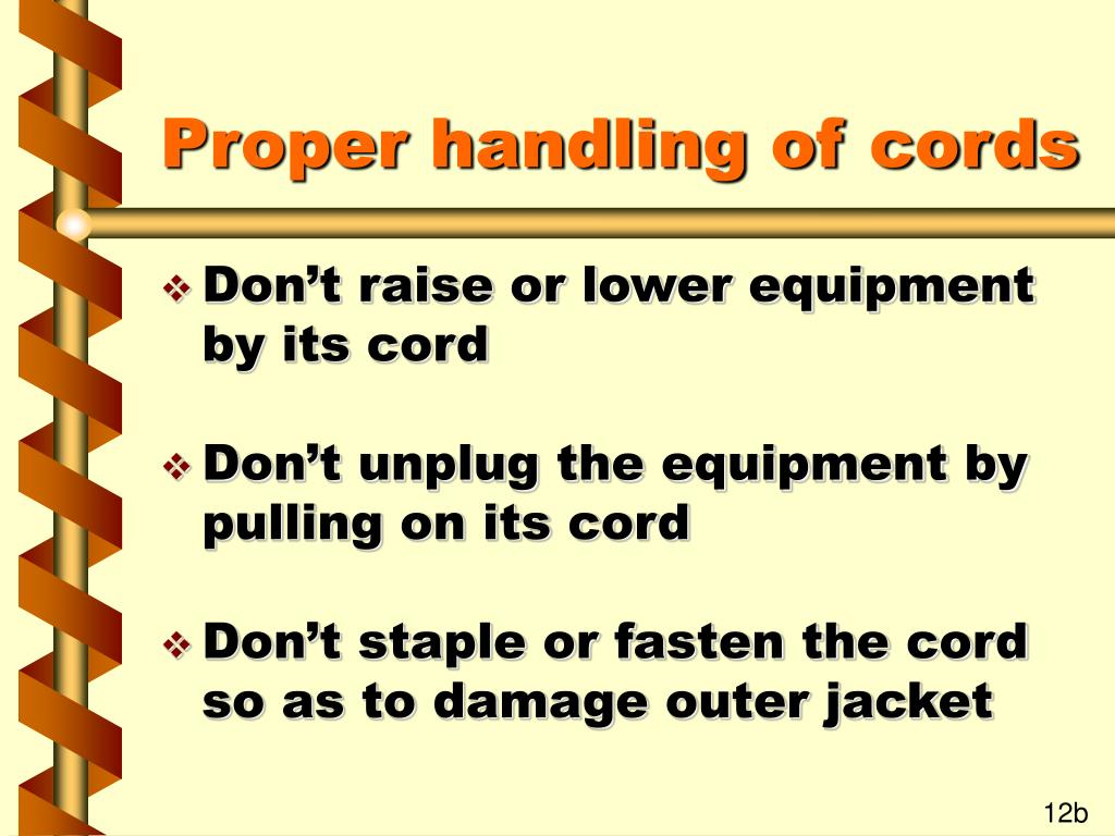 Proper handling of cords