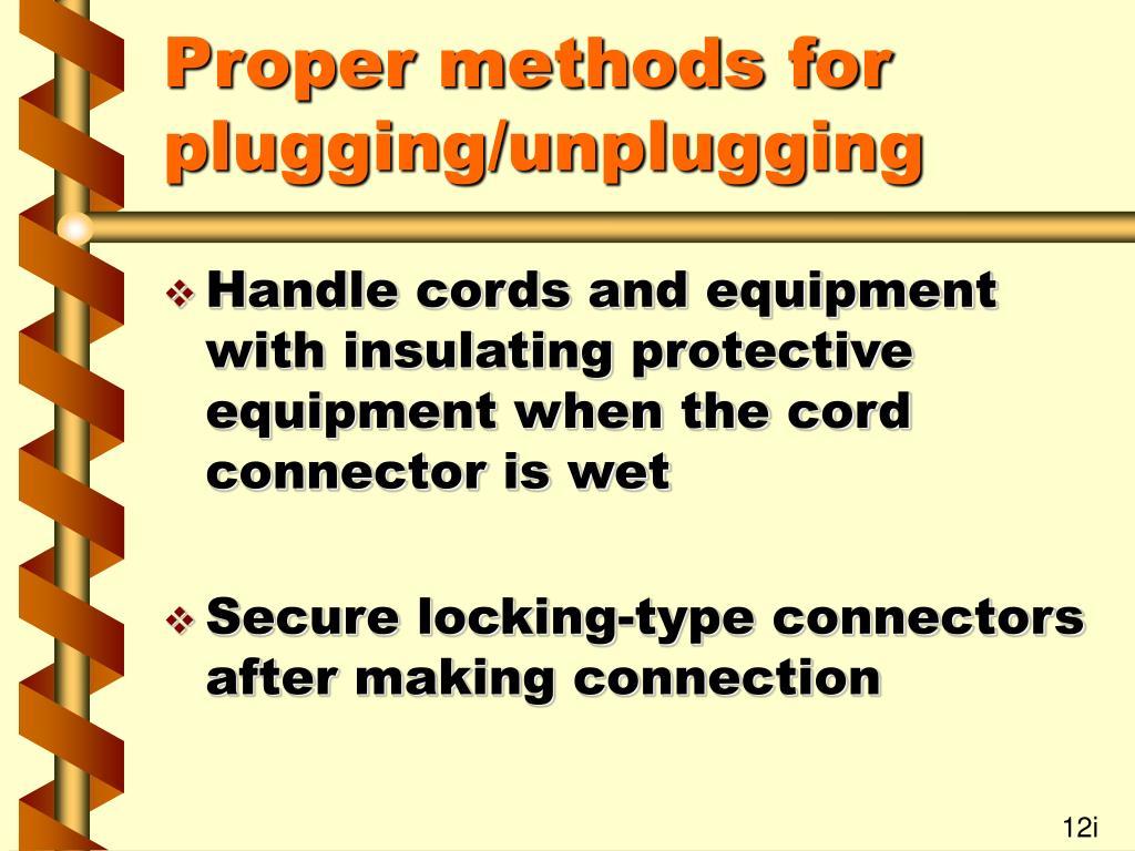 Proper methods for plugging/unplugging