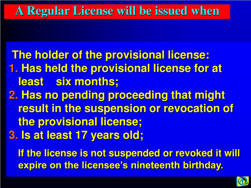 A Regular License will be issued when